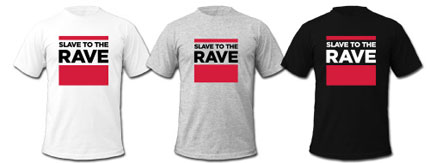 slave to the rave shirts