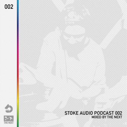 Stoke Audio Podcast 002 mixed by The Next