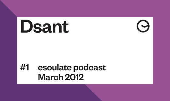 esoulate podcast #1 mixed by Dsant