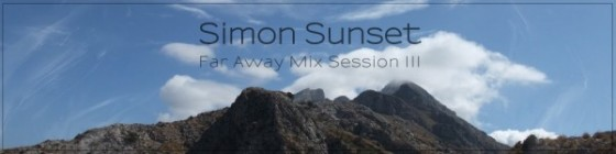 Simon Sunset Far Away Mix Session III