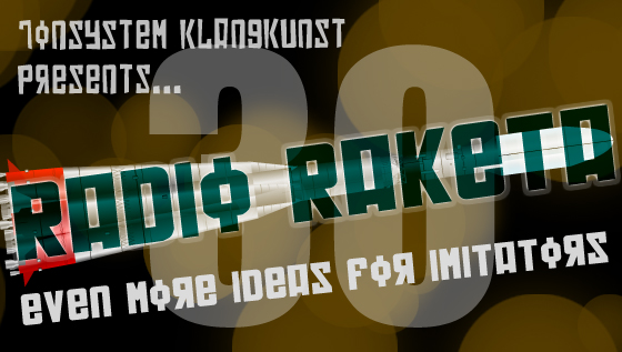Radio Raketa – Even More Ideas For Imitators #30